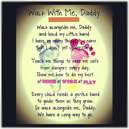 Walk With Me Daddy Baby Daddy Quotes And Sayings