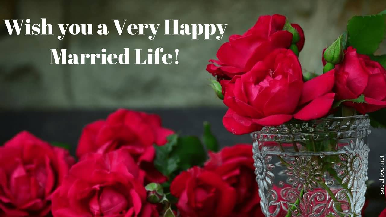 Wish You A Very Happy Happy Married Life Wishes Images Download