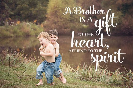 A Brother Is A Gift Brother Quotes