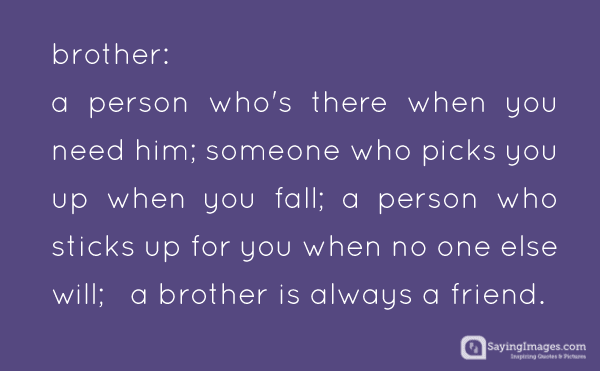 Brother A Person Who's Brother Quotes