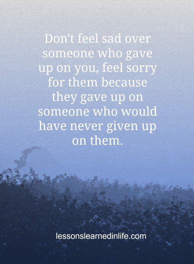 Don't Feel Sad Over Someone Abandonment Quotes