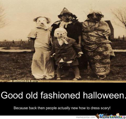 Good Old Fashioned Halloween Halloween Day Meme