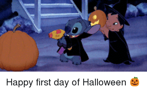 Happy First Day Of Halloween Halloween Day Meme