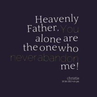 Heavenly Father, You Alone Abandonment Quotes