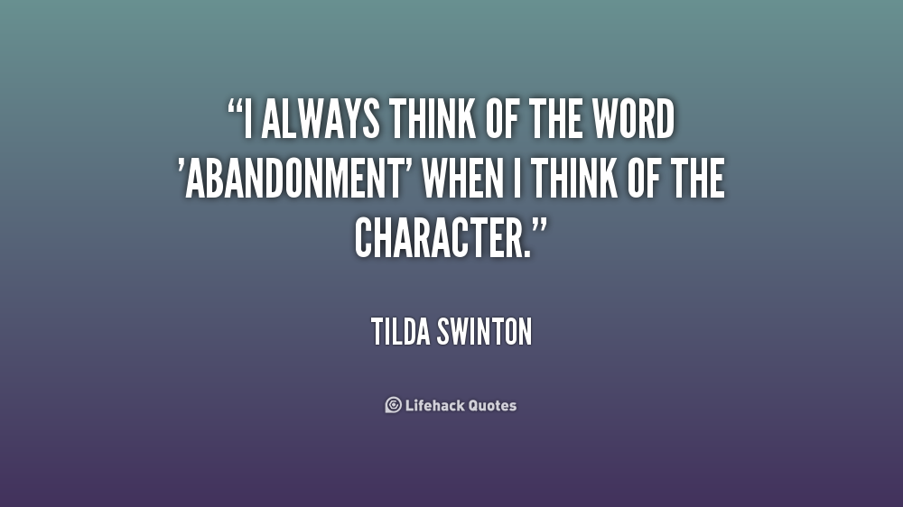 I Always Think Of The Word Abandonment Quotes