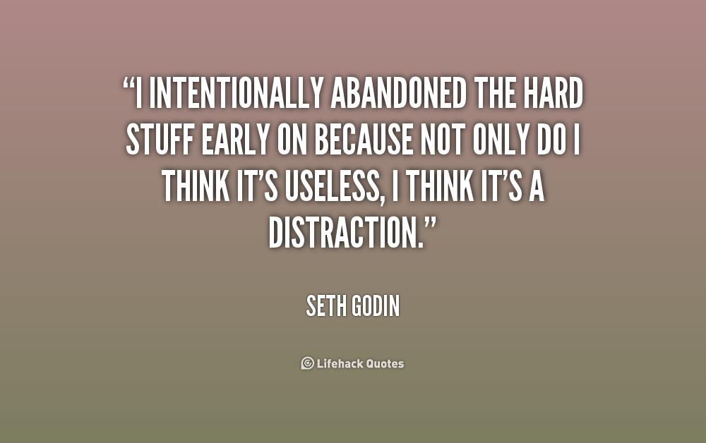 I Intentionally Abandoned The Hard Abandonment Quotes