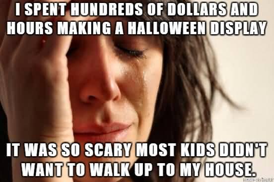 I Spent Hundreds Of Halloween Day Meme