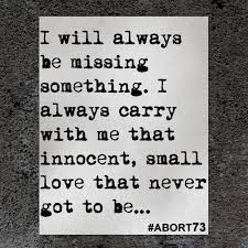 I Will Always Be Missing Abortion Quotes