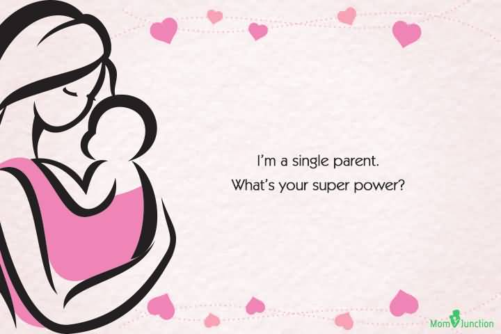 I'm A Single Parent Mommy to Be Quotes