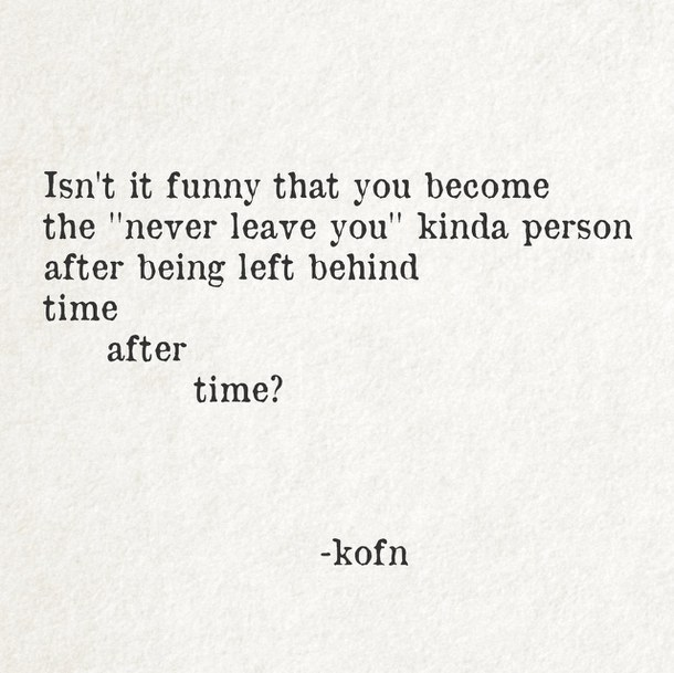 Isn't It Funny That You Become Abandonment Quotes