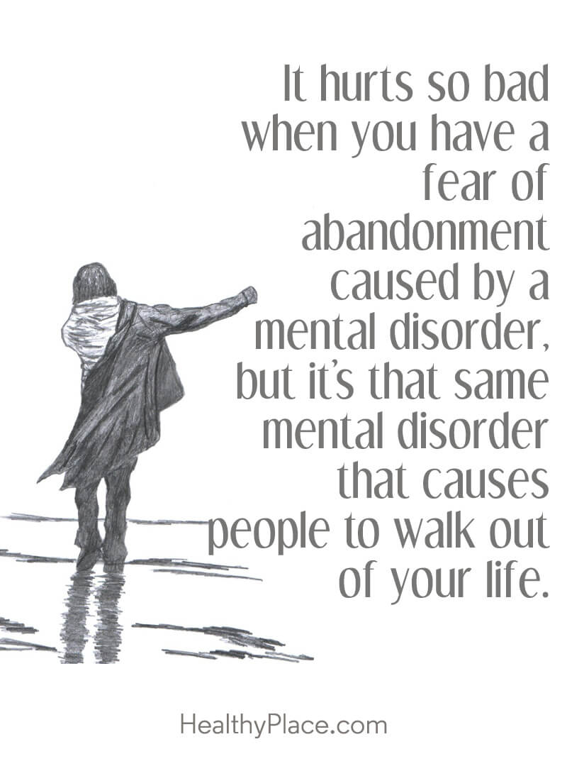 It Hurts So Bad When You Have A Abandonment Quotes