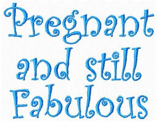 Pregnant And Still Fabulous Mommy to Be Quotes