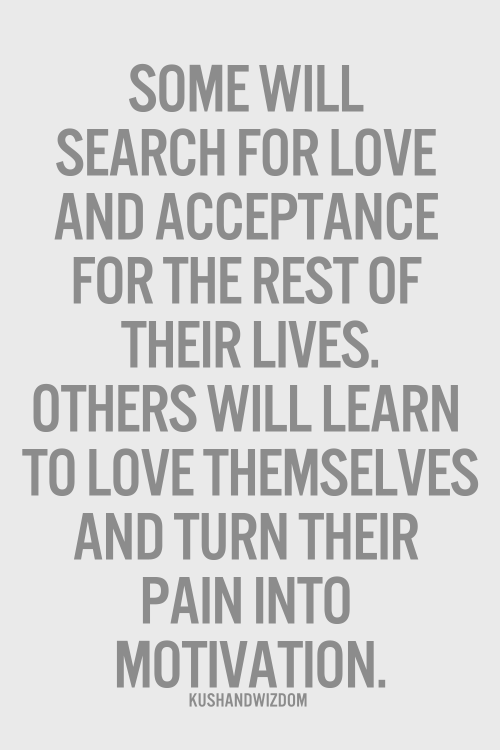 Some Will Search For Love And Acceptance Abandonment Quotes