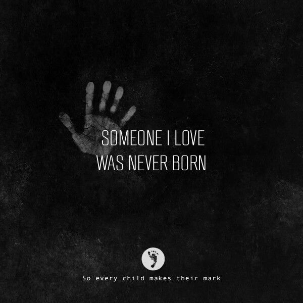 Someone I Love Was Never Abortion Quotes