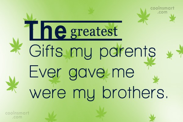 The Greatest Gifts My Brother Quotes