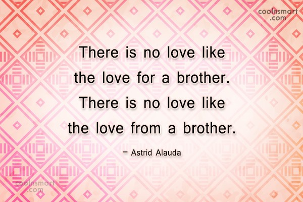 There Is No Love Brother Quotes