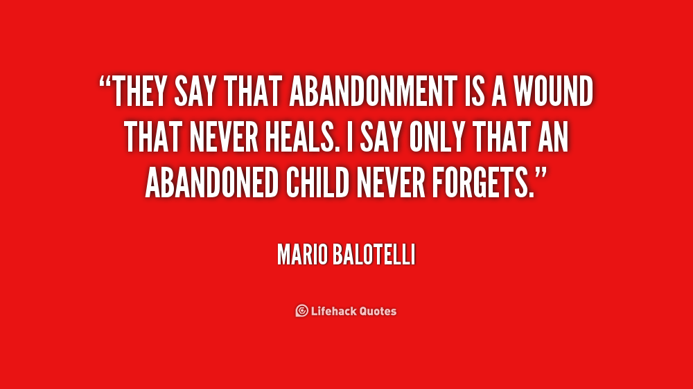 They Say That Abandonment Is A Abandonment Quotes