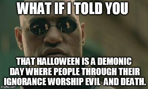 What If I Told You Halloween Day Meme