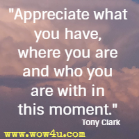 Appreciate What You Have Appreciation Quotes