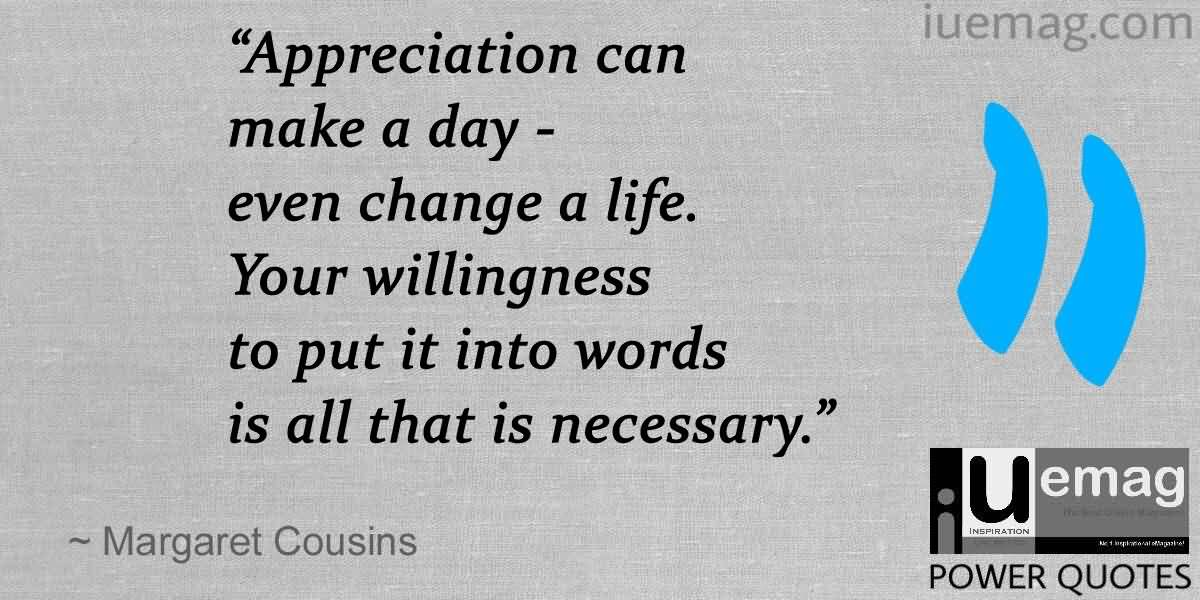 Appreciation Quotes Appreciation Can Make A