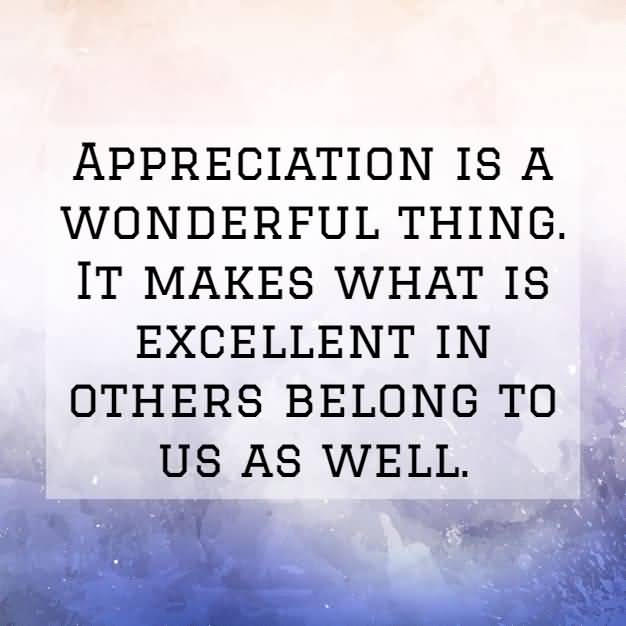 Appreciation Quotes Appreciation Is A Wonderful