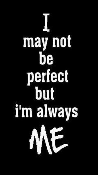 Attitude Quotes I May Not Be Perfect