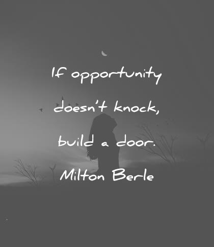 Attitude Quotes If Opportunity Doesn't Knock