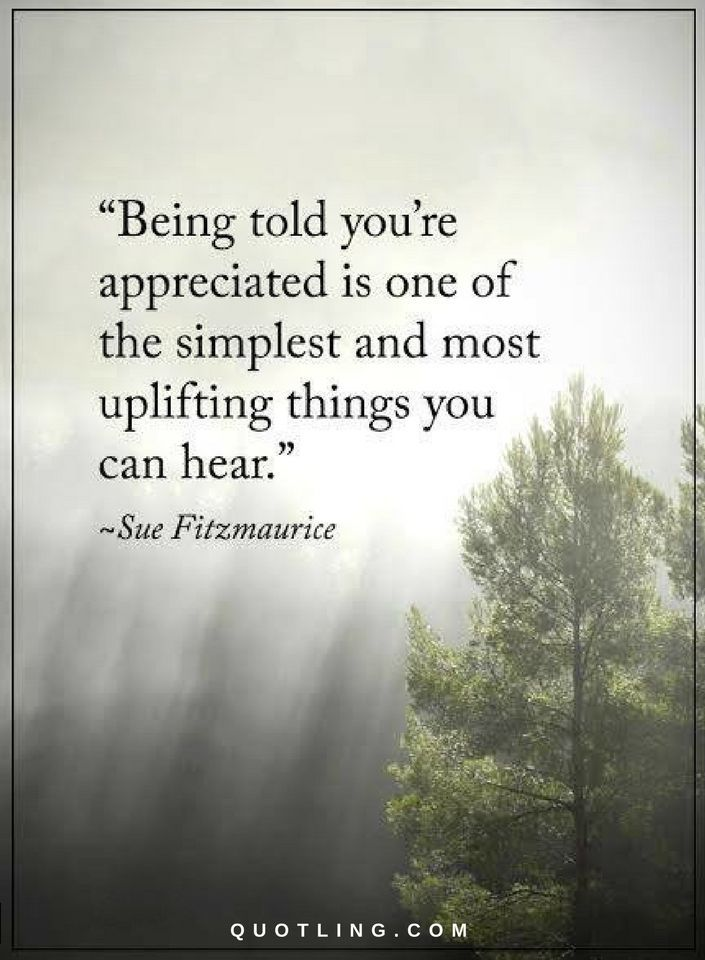 Being Told You're Appreciated Appreciation Quotes