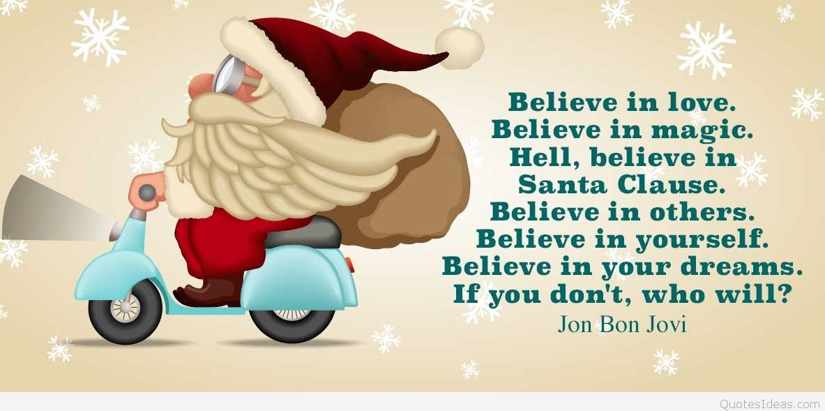 Believe In Love Believe Santa Claus Quotes