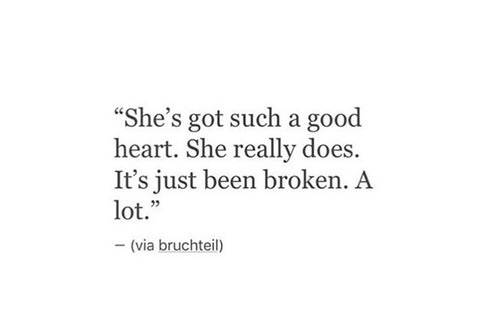 Broken Life Quotes She's Got Such A Good