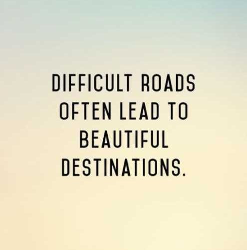 Difficult Roads Often Leads Amazing Quotes