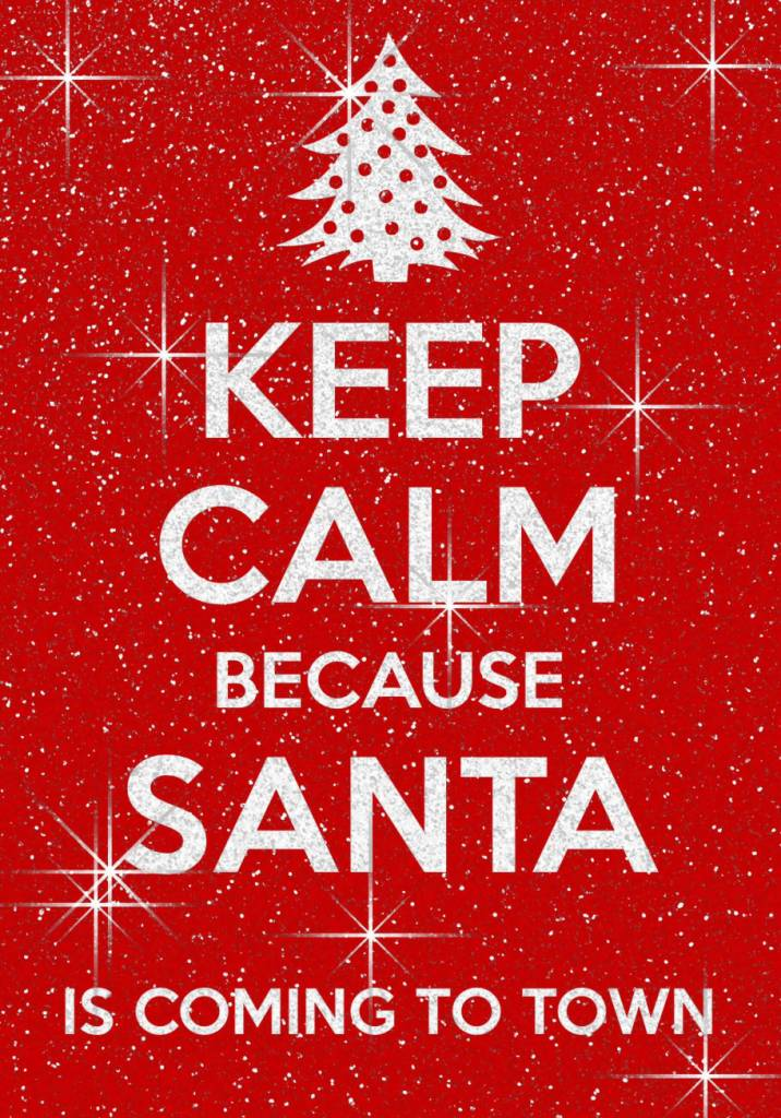Keep Calm Because Santa Santa Claus Quotes