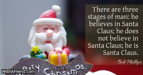 Santa Claus Quotes There Are Three Stages