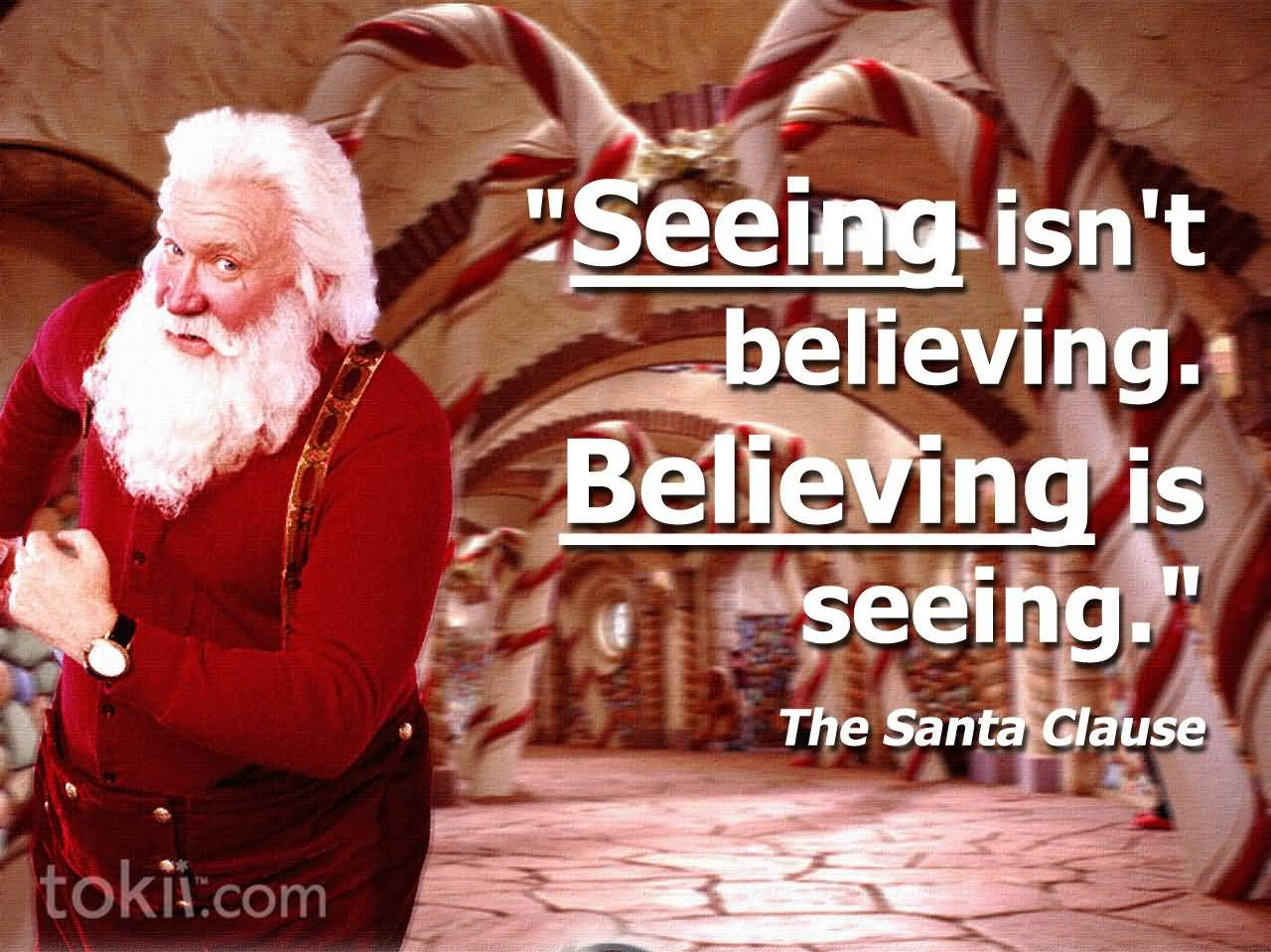 Seeing Isn't Believing Santa Claus Quotes