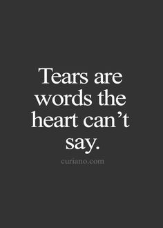 Tears Are Words The Broken Life Quotes
