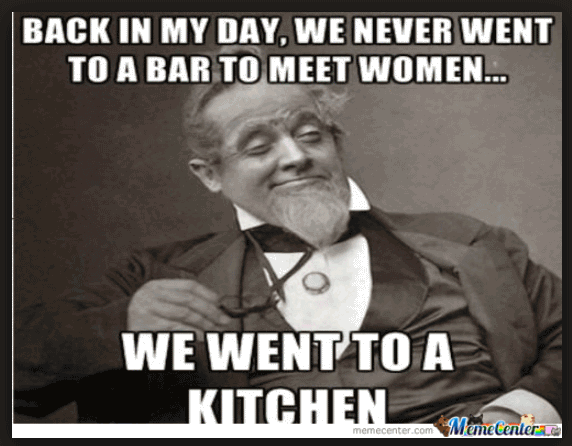 We Went To A Kitchen Back In My Day Meme