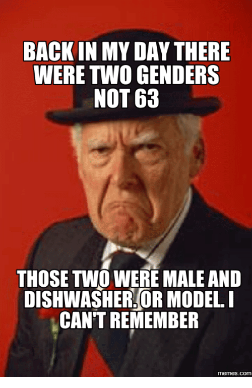 Were Two Genders Not 63 Back In My Day Meme