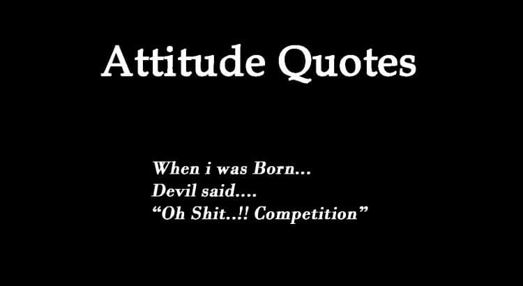 When I Was Born Attitude Quotes