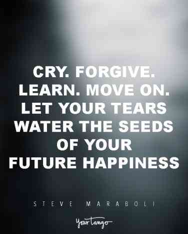 Getting Over A Break Up Quotes Cry Forgive Learn Move