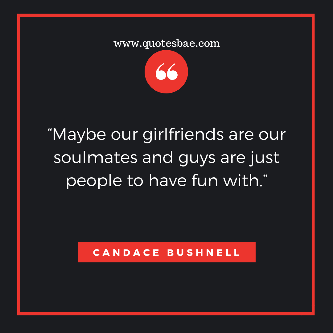 Maybe Our Girlfriends Are Move On Quotes After Break Up