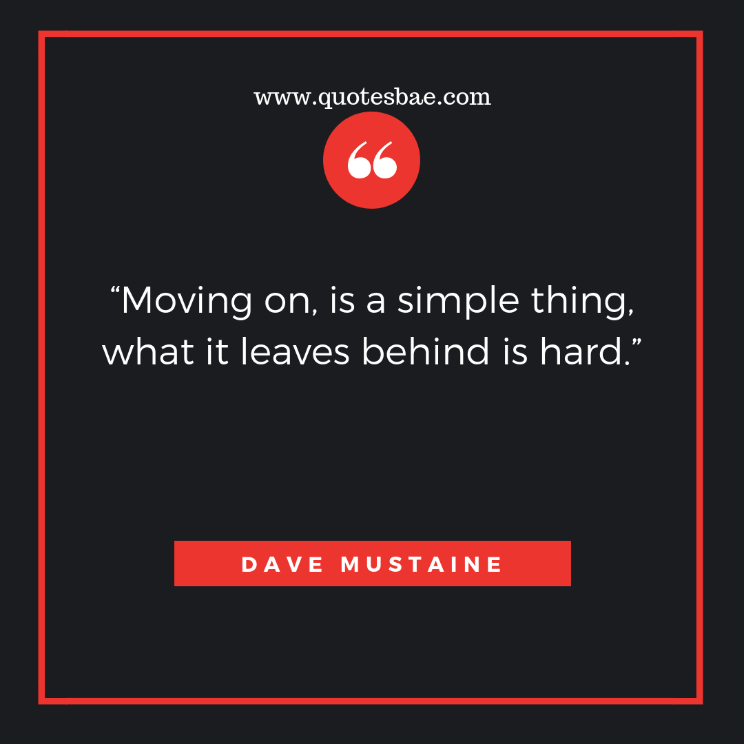 Moving On Is A Move On Quotes After Break Up