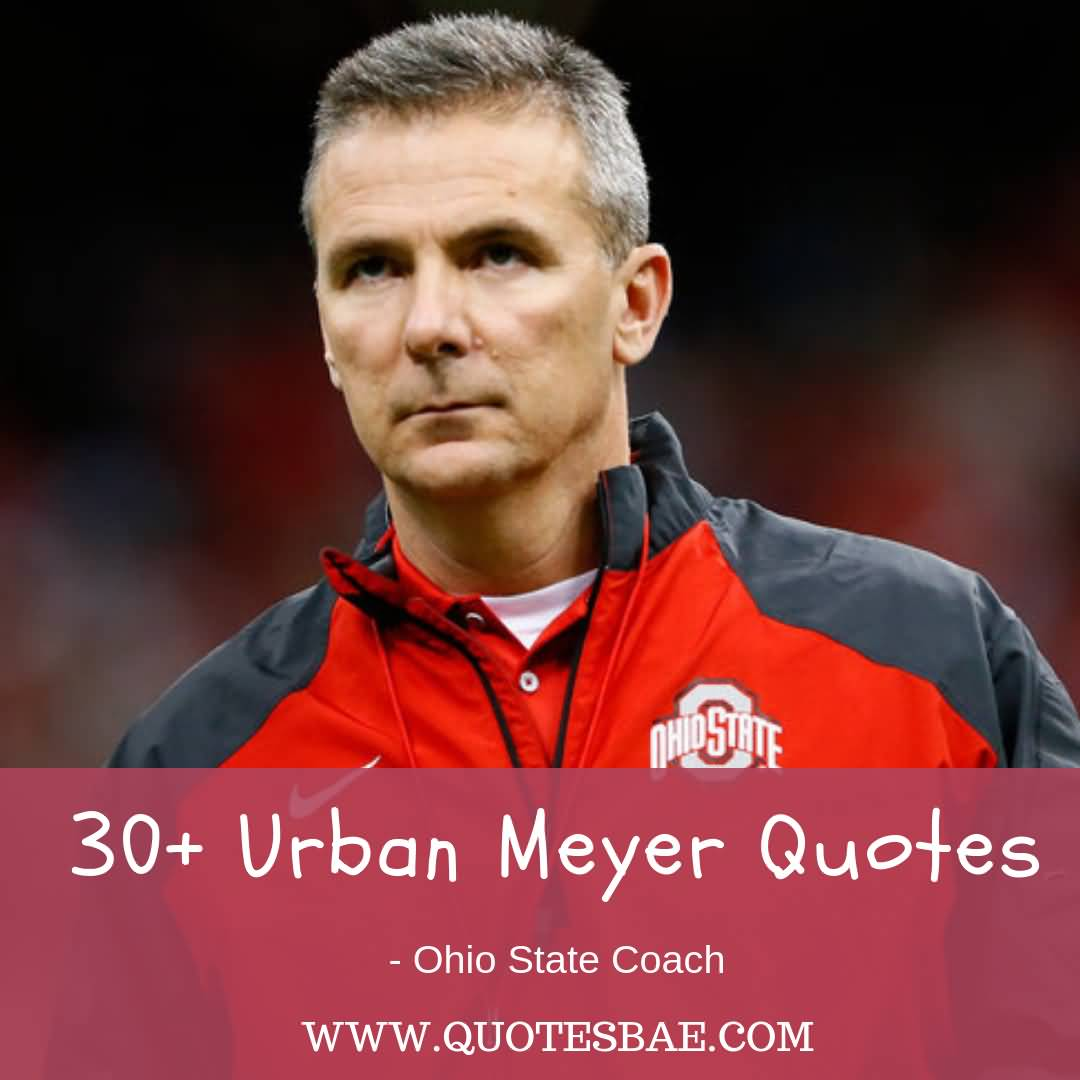 Urban Meyer Quotes