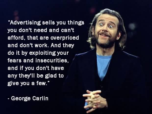 Advertising Sells You Things George Carlin Quotes