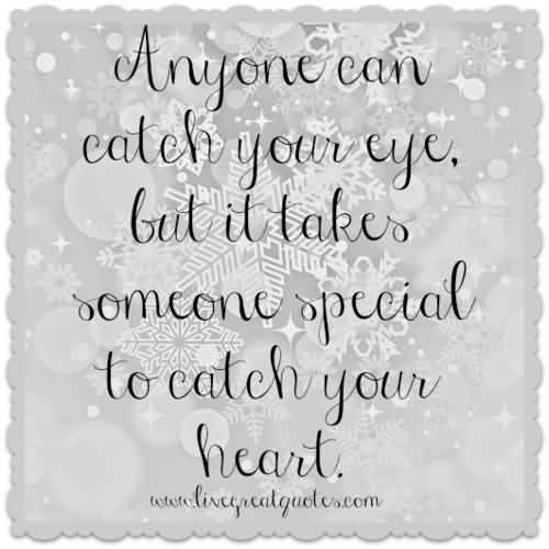 Anyone Can Catch You Someone Special Quotes