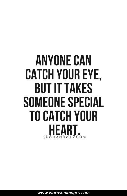 Anyone Can Catch Your Eye Someone Special Quotes