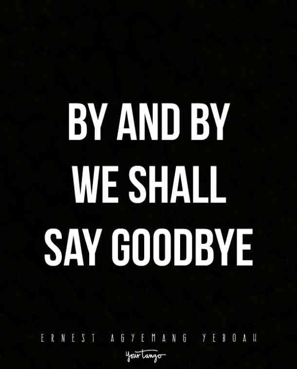 By And By We Good Bye Quotes