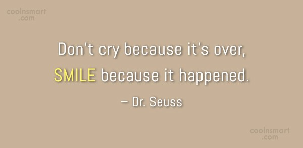 Don't Cry Because It's Good Bye Quotes