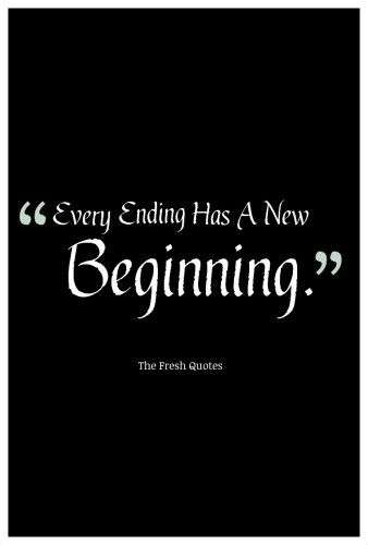 Every Ending Has A New Good Bye Quotes
