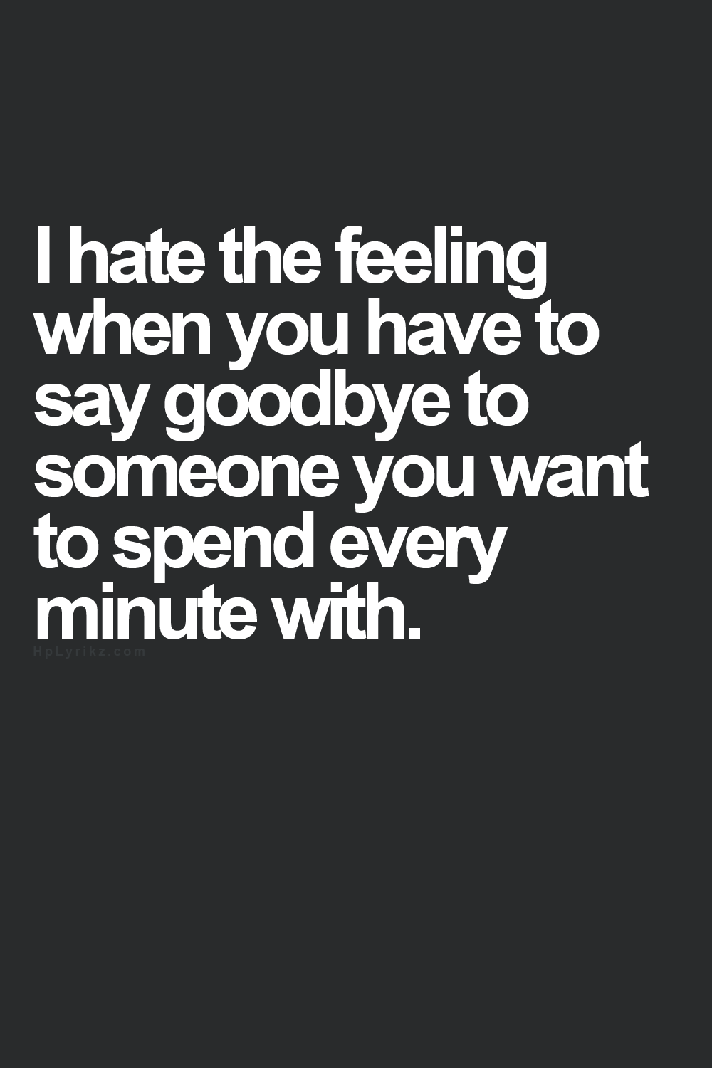 I Hate The Feeling Good Bye Quotes