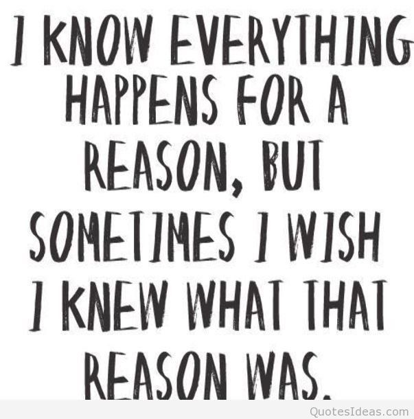 I Know Everything Happens Good Bye Quotes